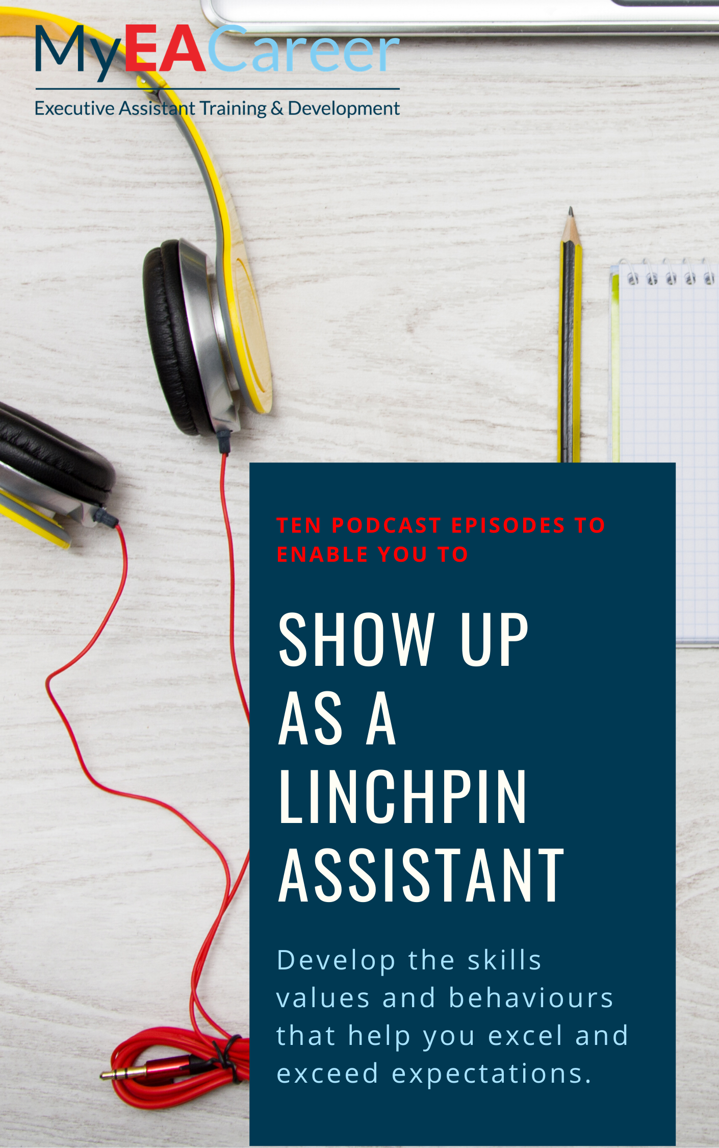 Ten Being Indispensable Podcast Episodes To Help You Show Up As A Linchpin Assistant
